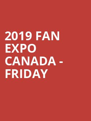 2019 Fan Expo Canada - Friday at John Bassett Theatre
