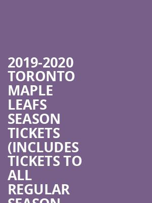 2019-2020 Toronto Maple Leafs Season Tickets (Includes Tickets to All Regular Season Home Games) at Scotiabank Arena