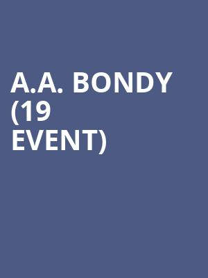 A.A. Bondy (19+ Event) at The Drake Underground