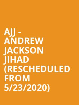 AJJ - Andrew Jackson Jihad (Rescheduled from 5/23/2020) at Opera House