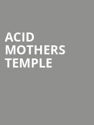 Acid Mothers Temple at The Garrison
