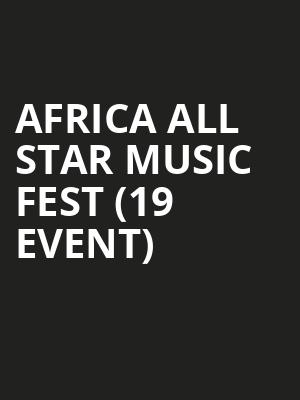 Africa All Star Music Fest (19+ Event) at Rebel