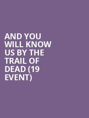 And You Will Know Us by the Trail of Dead (19+ Event) at Mod Club Theatre