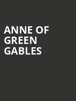 Anne of Green Gables at Lower Ossington Theatre - Mainstage