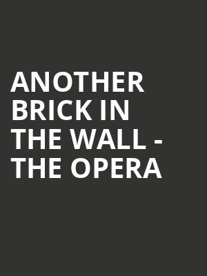 Another Brick In The Wall - The Opera at Sony Centre for the Performing Arts