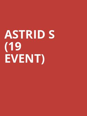 Astrid S (19+ Event) at Mod Club Theatre