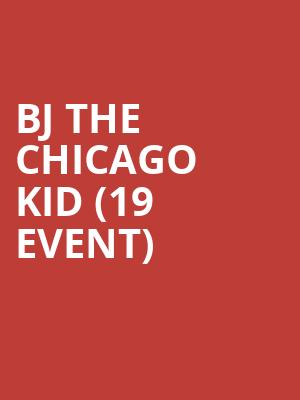 BJ The Chicago Kid (19+ Event) at Velvet Underground