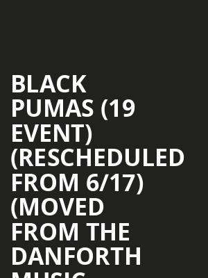 Black Pumas (19+ Event) (Rescheduled from 6/17) (Moved from The Danforth Music Hall) at Queen Elizabeth Theatre