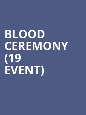 Blood Ceremony (19+ Event) at Horseshoe Tavern