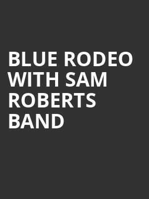 Blue Rodeo with Sam Roberts Band at Budweiser Stage