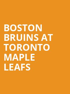 Boston Bruins at Toronto Maple Leafs at Scotiabank Arena