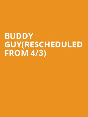 Buddy Guy(Rescheduled from 4/3) at Roy Thomson Hall