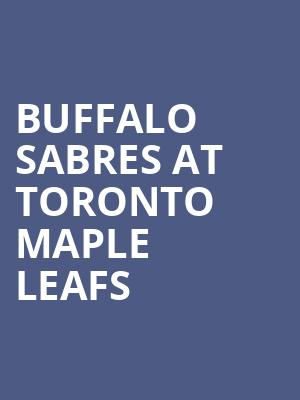 Buffalo Sabres at Toronto Maple Leafs at Scotiabank Arena