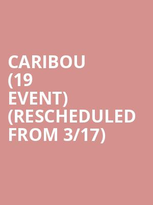 Caribou (19+ Event) (Rescheduled from 3/17) at Danforth Music Hall