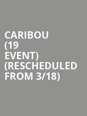 Caribou (19+ Event) (Rescheduled from 3/18) at Danforth Music Hall