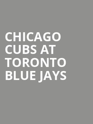 Chicago Cubs at Toronto Blue Jays at Rogers Centre