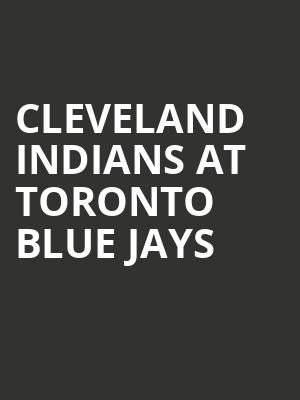 Cleveland Indians at Toronto Blue Jays at Rogers Centre