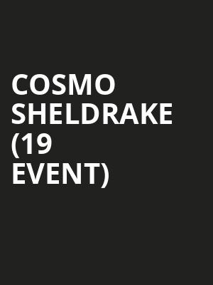 Cosmo Sheldrake (19+ Event) at The Drake Underground