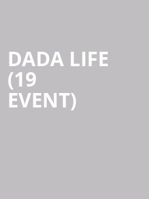 DaDa Life (19+ Event) at Toybox Nightclub