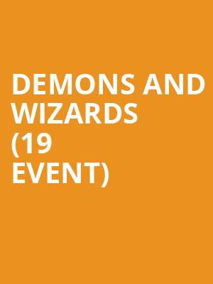 Demons and Wizards (19+ Event) at Danforth Music Hall