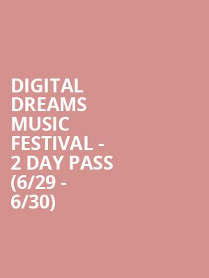 Digital Dreams Music Festival - 2 Day Pass (6/29 - 6/30) at RBC Echo Beach