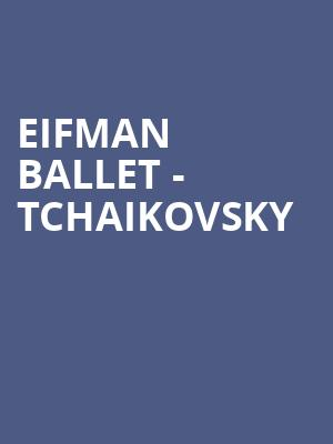 Eifman Ballet - Tchaikovsky at Sony Centre for the Performing Arts