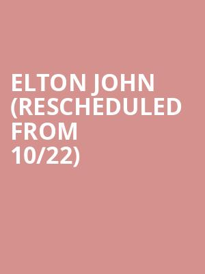 Elton John (Rescheduled from 10/22) at Scotiabank Arena