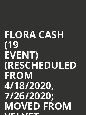 Flora Cash (19+ Event) (Rescheduled from 4/18/2020, 7/26/2020; Moved from Velvet Underground) at Mod Club Theatre
