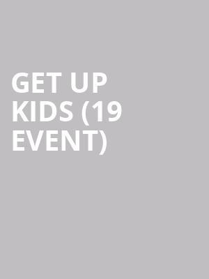 Get Up Kids (19+ Event) at Lee's Palace