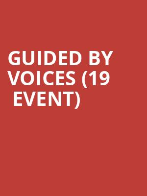 Guided by Voices (19+ Event) at Lee's Palace