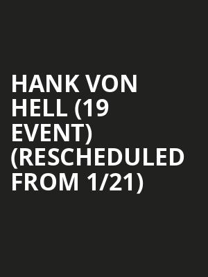 Hank Von Hell (19+ Event) (Rescheduled from 1/21) at Lee's Palace