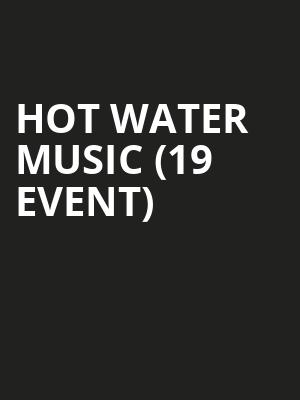 Hot Water Music (19+ Event) at Phoenix Concert Theatre