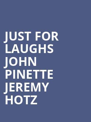 Just For Laughs John Pinette Jeremy Hotz Tickets Calendar