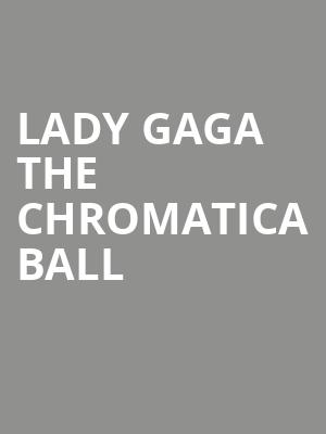 Lady Gaga The Chromatica Ball at Rogers Centre