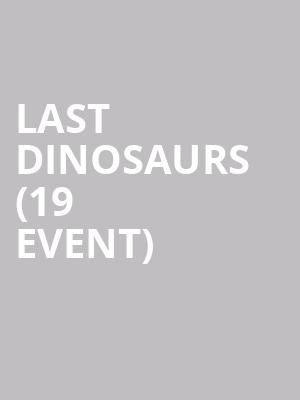 Last Dinosaurs (19+ Event) at Mod Club Theatre