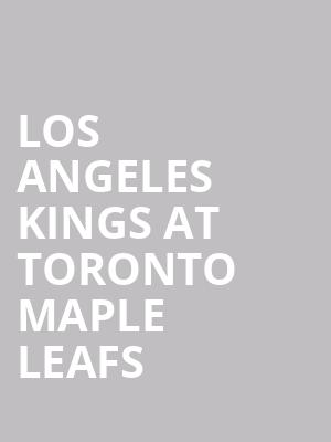 Los Angeles Kings at Toronto Maple Leafs at Scotiabank Arena