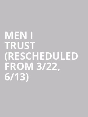 Men I Trust (Rescheduled from 3/22, 6/13) at Phoenix Concert Theatre