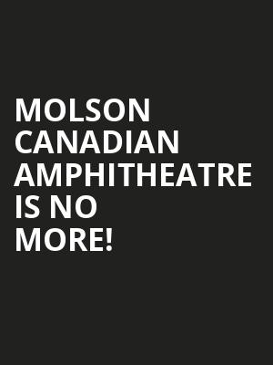 Molson Canadian Amphitheatre is no more