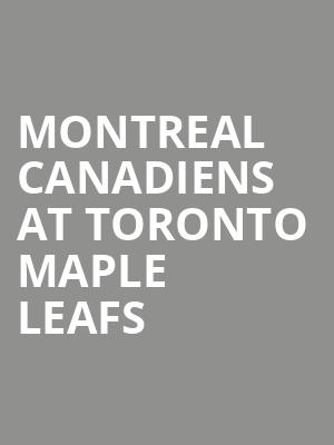 Montreal Canadiens at Toronto Maple Leafs at Scotiabank Arena