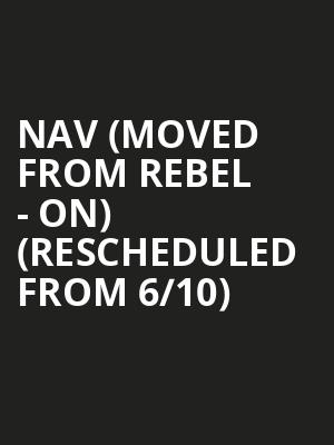 NAV (Moved from Rebel - ON) (Rescheduled from 6/10) at RBC Echo Beach