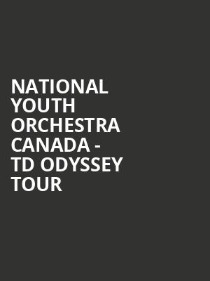 National Youth Orchestra Canada - TD Odyssey Tour at Koerner Hall