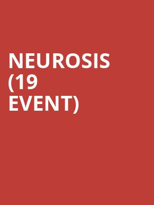 Neurosis (19+ Event) at Opera House