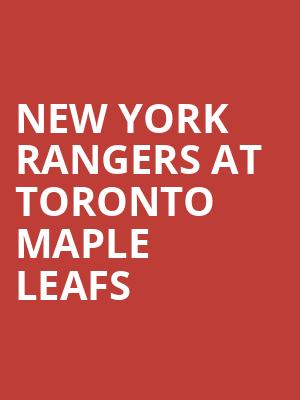 New York Rangers at Toronto Maple Leafs at Scotiabank Arena