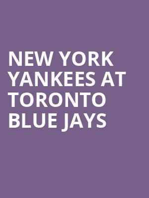 New York Yankees at Toronto Blue Jays at Rogers Centre