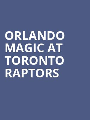 Orlando Magic at Toronto Raptors at Scotiabank Arena