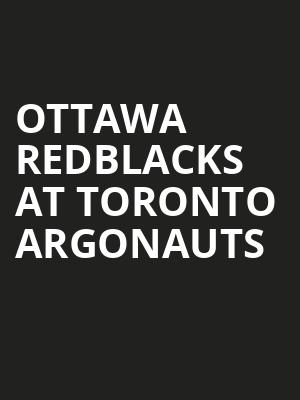 Ottawa RedBlacks at Toronto Argonauts at BMO Field