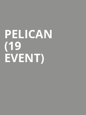 Pelican (19+ Event) at Lee's Palace