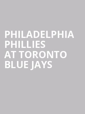 Philadelphia Phillies at Toronto Blue Jays at Rogers Centre