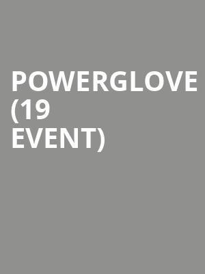 Powerglove (19+ Event) at Mod Club Theatre