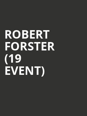 Robert Forster (19+ Event) at The Drake Underground